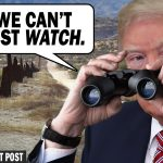 A View of the Shutdown From the Border — The Patriot Post