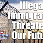 Illegal Immigration Threatens Our Future, Warns Legal Immigrants for America Chief