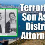 Terrorist's Son Running For San Fran. DA