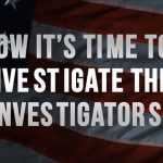 President Trump Officially Declares War On Deep State, Investigate The Investigators
