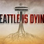 Seattle is Dying (video) | Veterans Today