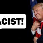 Leftmedia Brands Trump a 'Racist'