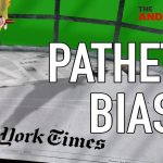Video: The Truth About NYT's Trump Pathetic Coverage